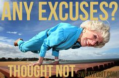 Any excuses?