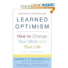 Psychologist Martin Seligman's book - research enumerating the benefits of optimism - user friendly method for learning/teaching optimism.