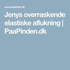Jenys overraskende elastiske aflukning | PaaPinden.dk