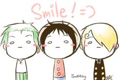 Smile! =] (Luffy though...)