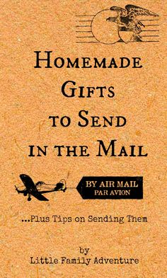 This year, send loved one something extra special. These homemade gifts to send in the mail are perfect for shipping. There are recipes, crafts, tips, and more