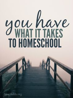 You Have What It Takes to Homeschool | #HSLDABlog