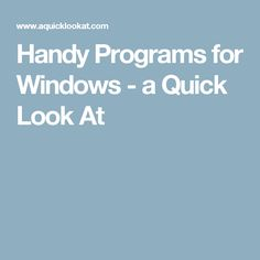 Handy Programs for Windows - a Quick Look At
