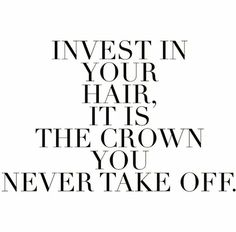 Invest in what you put IN and ON your hair. High quality products, specifically for your hair type, and a nutritious balanced diet = big shiny crown!  #curlyhair
