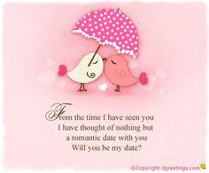 Dgreetings.......    Will u be my date.......????