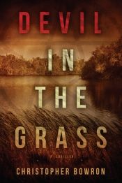 Devil in the Grass by Christopher Bowron - OnlineBookClub.org Book of the Day…