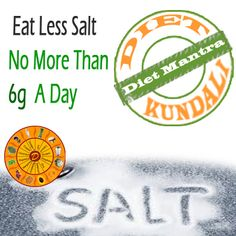 #Today's  #Diet  #Mantra #Eat  #Less #Salt #No #More #Than #6g #ADay