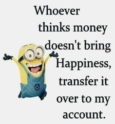 It will bring me happiness. Ha ha ha...... - minion quotes, Quotes - Minion-Quotes.com