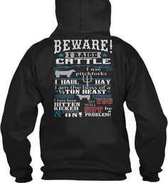 BEWARE! I HAVE CATTLE