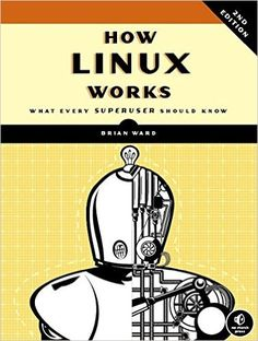 How Linux Works: What Every Superuser Should Know book cover