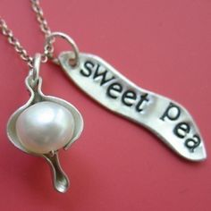 """I love this!  My mommy has called me """"Sweet Pea"""" since I was a bitty baby... this necklace has me written all over it!  Too cute.  =)"""
