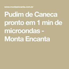 Pudim de Caneca pronto em 1 min de microondas - Monta Encanta 1, Album, Carne, Gourmet Recipes, Sweet Recipes, Leche Flan, Puddings, Microwaves, Sweet Like Candy