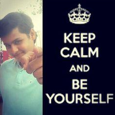 "Dev Joshi = ""Be Yourself!"" Khush raho dosto khush raho.."
