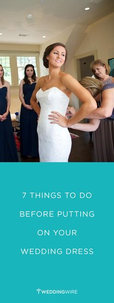 A must-read for brides! 7 Things to Do Before Putting on your Wedding Dress {Blume Photography}