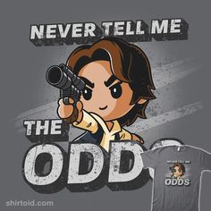 Never tell me the Odds! Get the gray official Star Wars t-shirt only at TeeTurtle! Star Wars Jokes, Star Wars Facts, Theme Star Wars, Star Wars Film, Which Character Are You, Star Wars Merchandise, Daily Star, Funny Tshirts, Nerd
