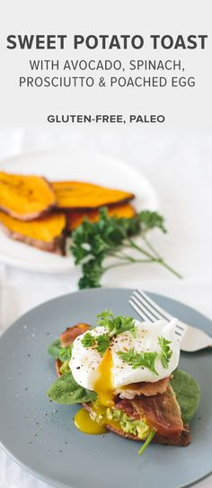 (gluten-free, paleo) Sweet Potato Toast with Avocado, Spinach, Prosciutto and Poached Egg