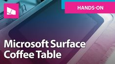 Microsoft Surface PixelSense 'Coffee Table' Hands On