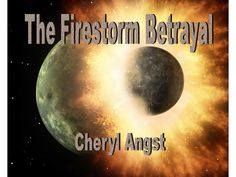 THE FIRESTORM BETRAYAL by Cheryl Angst - The gripping sequel to THE FIRESTORM CONSPIRACY thrusts Captain Thompson and his attractive First Officer, Rebeccah Santiago in the center of a criminal maelstrom... Adventure, Cross-Genre, Modern Romance, Other , Sci Fi