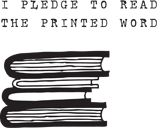 I pledge to read the printed word
