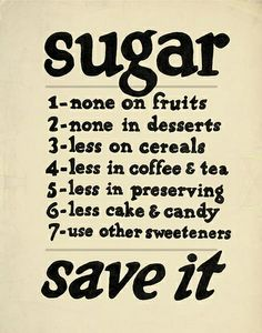 Applicable today! Don't save sugar, use less or none