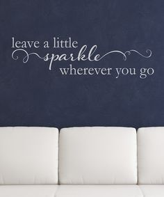 'Leave A Little Sparkle' Wall Quotes™ Decal