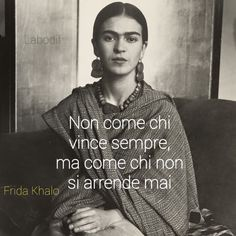 """Non come chi vince sempre, ma come chi non si arrende mai. Tumblr Quotes, Life Inspiration, Powerful Women, Positive Vibes, Cool Words, Sentences, Einstein, Best Quotes, Quotations"