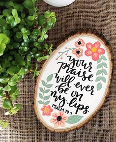 Psalm 341 Wood Slice Art Your praise will ever be on my lips Christian inspiration floral wood slice Bible verse is part of Wood slice art wood House Drawing Wall Art Psalm 341 Wood Slice Art Your - Wood Slice Crafts, Wood Crafts, Diy And Crafts, Diy Wood, Psalm 34, Wood Painting Art, Wood Art, Wood Wood, Wood Canvas