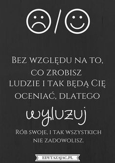 hellow People thats me Renata from Poland. Positive Living, Pretty Quotes, True Quotes, Motto, Wise Words, Quotations, Inspirational Quotes, Wisdom, Positivity