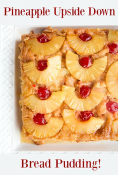 Pineapple Upside Down Bread Pudding recipe! If you love retro cake and desserts, you'll love this even more!