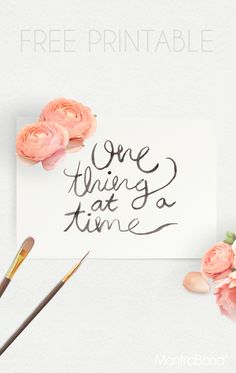 One Thing At A Time Free Printable — MantraBand® Bracelets Printable Labels, Printable Quotes, Free Printables, Hobbies And Crafts, Arts And Crafts, Mantraband Bracelets, Gallery Walls, Free Downloads, Free Prints