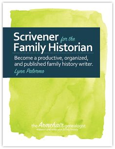 The Armchair Genealogist: Scrivener for the Family Historian