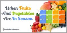Would you like to know what is going to be in season next month or what is in season right now? That goes on picking and chosing fruits and vegetables for the family.