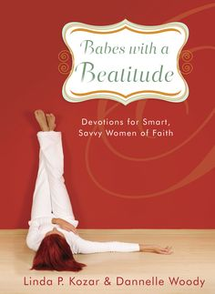 Babes With A Beatitude--Devotions For Smart, Savvy Women of Faith