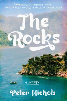 The Rocks: A Novel: Peter Nichols. Don't believe what other pins say- this is NOT. A romance. It's a mystery that works backwards in time. That last sentence got me, hit me hard.