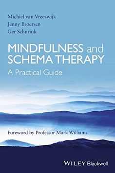 Mindfulness and Schema Therapy: A Practical Guide by Michiel van Vreeswijk http://www.amazon.com/dp/1118753178/ref=cm_sw_r_pi_dp_GBvFub1BWRB83