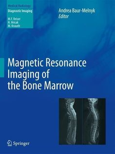 Magnetic Resonance Imaging of the Bone Marrow - Andrea Baur- ... 9783642178597