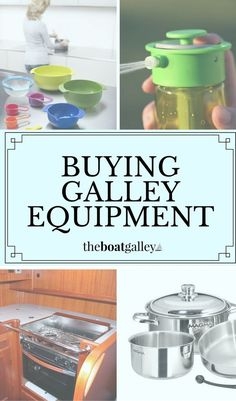 13 important things to think about when buying anything for your galley - price isn't the only consideration!
