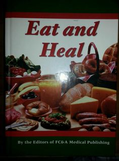 Eat and Heal (2002, Hardcover) $7.98 Free Shipping