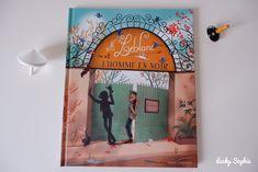 L'émouvant album Monsieur Leblanc et l'homme en noir - Lucky Sophie blog famille voyage Album Jeunesse, Lectures, I Like You, Children, Travel, Black People