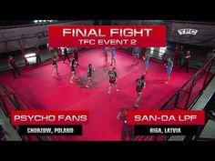 Final Fight of the TFC Event 2 San-da LPF (Riga, Latvia) vs Psycho Fans (Chorzow, Poland) |