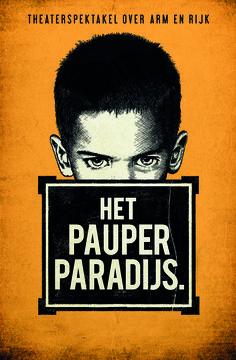Het Pauper Paradijs -- Theaterspektakel 2016