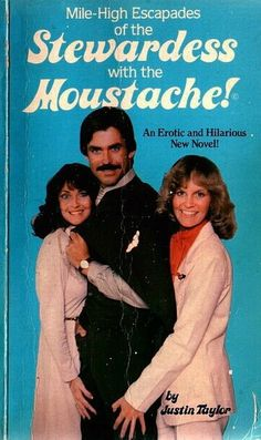 1970s •~• Mile-High Escapades of the Stewardess with the Moustache!