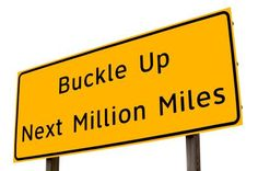 Buckle Up  Next million miles