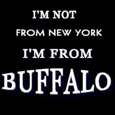 Many people have trouble understanding Buffalo, NY, is no where near NYC!!