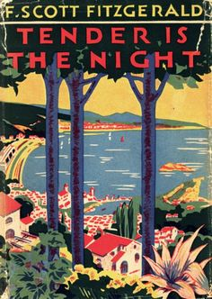 The original cover for Tender is the Night - F. Scott Fitzgerald. This is a wonderful book!