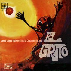 Jorge López Ruíz - El Grito 1967