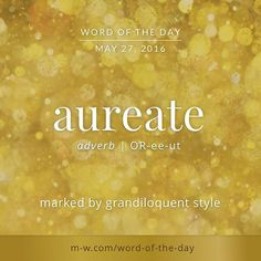 The #WordOfTheDay is aureate. #language #dictionary #merriamwebster