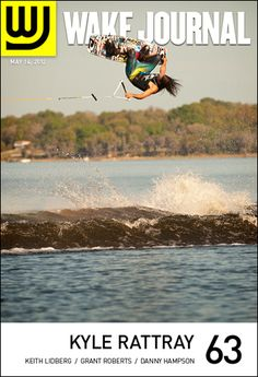 May 14th, 2012 - Wake Journal 63 featuring Kyle Rattray on the cover and 30+ pages of incredible wakeboarding and wakeskating photography. Download the app to subscribe today! http://www.i.wjmag.com/app