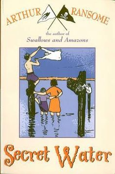 Arthur Ransome - Secret Water Arthur Ransome, Swallows And Amazons, Reading, Water, Books, Gripe Water, Libros, Book, Reading Books