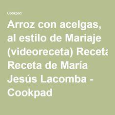 Arroz con acelgas, al estilo de Mariaje (videoreceta) Receta de María Jesús Lacomba - Cookpad